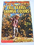 Fall Leaves Change Color (Scholastic Science Readers: Level 1)