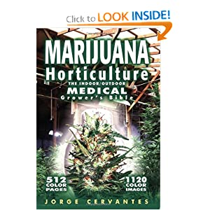 Marijuana Horticulture: The Indoor/Outdoor Medical Grower's Bible [Color] [Paperback]