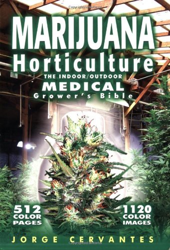 Marijuana Horticulture: The Indoor/Outdoor Medical