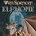 Elfhome: Elfhome, Book 3 Audiobook by Wen Spencer Narrated by Tanya Eby