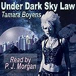 Under Dark Sky Law | Tamara Boyens