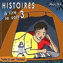 Histoires à lire le soir 3 | Livre audio Auteur(s) : Marc Thil Narrateur(s) : Marc Thil