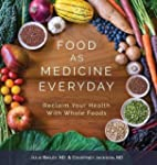 Food as Medicine Everyday: Reclaim Yo...