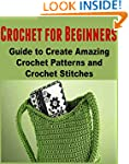 Crochet:  Crochet for Beginners:  Gui...