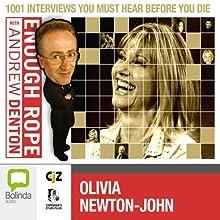 Enough Rope with Andrew Denton: Olivia Newton-John Radio/TV Program by Andrew Denton Narrated by Olivia Newton-John