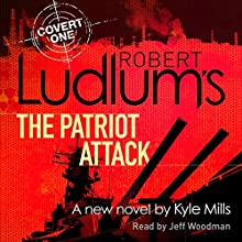 Robert Ludlum's The Patriot Attack Audiobook by Kyle Mills, Robert Ludlum Narrated by Jeff Woodman