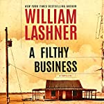 A Filthy Business | William Lashner