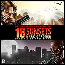 16 Sunsets Audiobook by Mark Gardner Narrated by Mark Isham