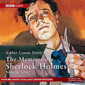 Memoirs of Sherlock Holmes, Volume 1 (Dramatised) Audiobook