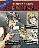 img - for Cronus the Titan Tells All: Tricked by the Kids (The Other Side of the Myth) book / textbook / text book