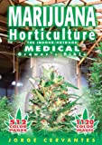 Marijuana Horticulture: The Indoor/Outdoor Medical Growers Bible