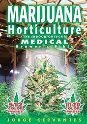 Marijuana Horticulture- The Indoor/Outdoor Medical Growers Bible