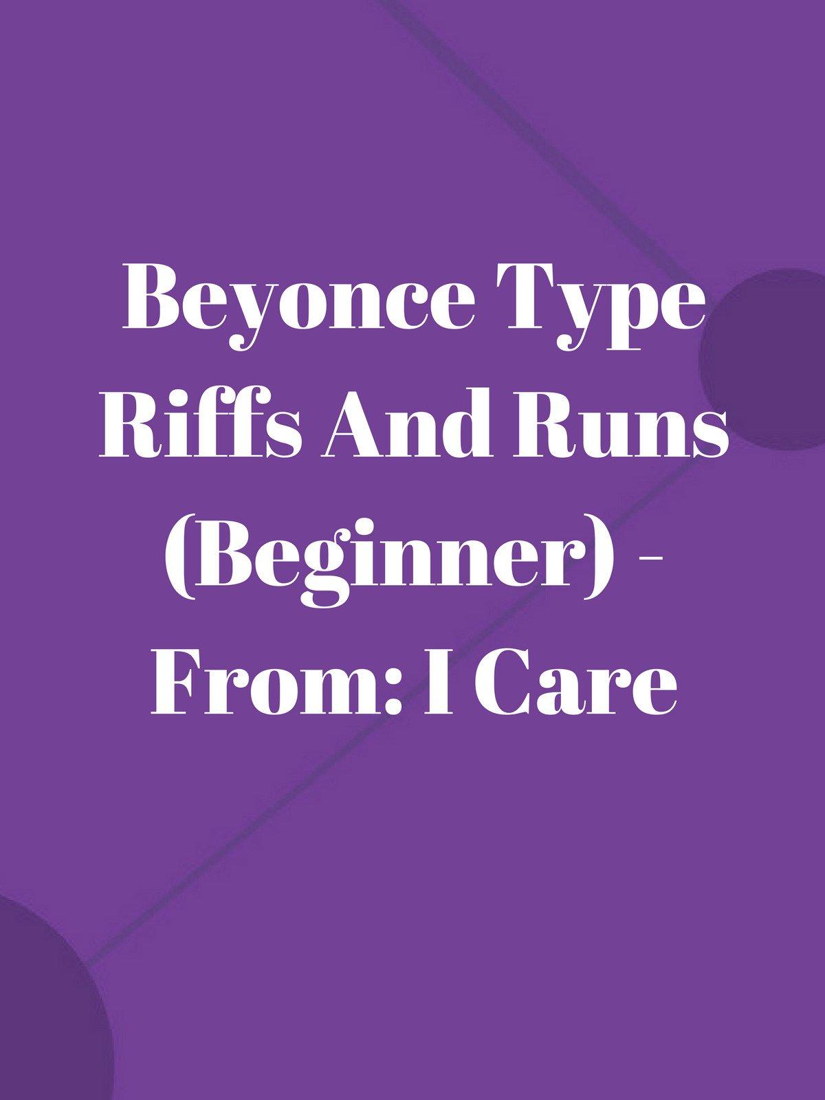 Beyonce Type Riffs And Runs (Beginner)