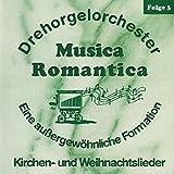 Musica Romantica - Folge 3 - Kirchen- und Weihnachtslieder (verschiedene Drehorgeln)