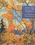 img - for McMichael Canadian Art Collection - One Hundred Masterworks - By Joan Murray book / textbook / text book