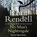 No Man's Nightingale: A Chief Inspector Wexford Mystery, Book 24 (Unabridged) Audiobook by Ruth Rendell Narrated by Nigel Anthony