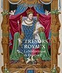 Tr�sors royaux : la biblioth�que de F...