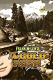 The Gold Rush 1847-1849 (The Landers Trading Company)