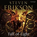 Fall of Light: The Second Book in the Kharkanas Trilogy Audiobook by Steven Erikson Narrated by Barnaby Edwards