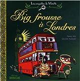 ------ : Big frousse à Londres