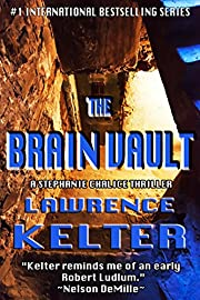 The Brain Vault (Stephanie Chalice Thrillers Book 3)