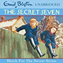 Shock for the Secret Seven: Secret Seven, Book 13 (       UNABRIDGED) by Enid Blyton Narrated by Sarah Greene
