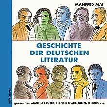 Geschichte der deutschen Literatur Hörbuch von Manfred Mai Gesprochen von: Matthias Fuchs, Max Eipp, Hans Kremer