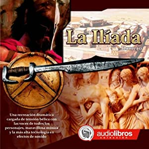 La Ilíada [The Iliad] Audiobook