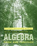 img - for Algebra, Student Solutions Manual: Form and Function book / textbook / text book