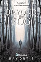 Beyond The Fog: A journey to self awareness