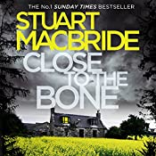 Close to the Bone | Stuart MacBride