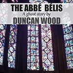 Abbe Belis | Duncan Wood