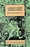 Lutheran Church Basement Women: Martin and Todnem's Newest and Funniest Book!
