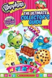Shopkins: The Ultimate Collectors Guide