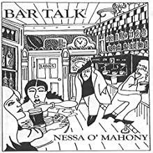 Bar Talk (       UNABRIDGED) by Nessa O'Mahony Narrated by Nessa O'Mahony