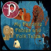 Mrs. P Presents My Favorite Fables and Folk Tales | [Aesop, Clay Graham]