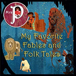 Mrs. P Presents My Favorite Fables and Folk Tales | [ Aesop, Clay Graham]