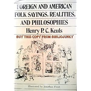 foreign and american folk sayings  realities and philosophies