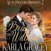 A Bride for William: Sun River Brides, Book 7 | Karla Gracey