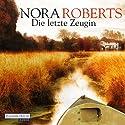 Die letzte Zeugin Hörbuch von Nora Roberts Gesprochen von: Martin Armknecht