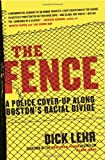 The Fence: A Police Cover-up Along Bostons Racial Divide