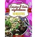 Cuisine d'Asie v�g�talienne - 10 recettes (Cuisinez v�g�talien t. 4)