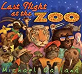 Last Night At The Zoo (Turtleback School & Library Binding Edition) (0613798856) by Garland, Michael