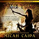 Time Trap: Red Moon Trilogy, Book 1 Audiobook by Micah Caida Narrated by Debbie Andreen