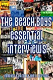 img - for The Beach Boys: The Essential Interviews book / textbook / text book