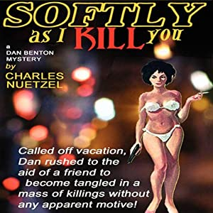Softly As I Kill You | [Charles Nuetzel]