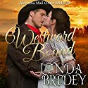 Mail Order Bride - Westward Bound: Montana Mail Order Brides, Book 3 Audiobook by Linda Bridey Narrated by J. Scott Bennett