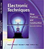 img - for Electronic Techniques: Shop Practices and Construction (7th Edition) by Robert S. Villanucci (2001-03-30) book / textbook / text book