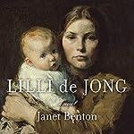 Lilli de Jong: A Novel   Janet Benton