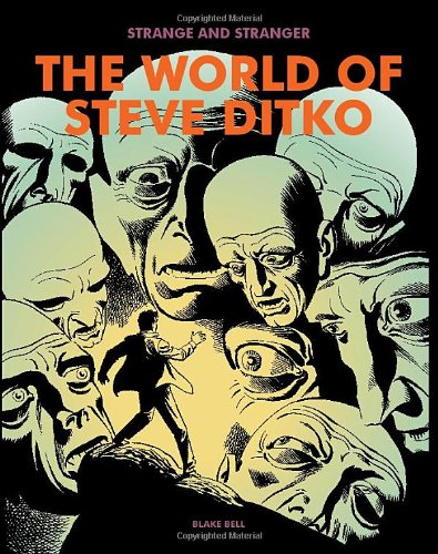 Strange and Stranger: The World of Steve Ditko by Blake Bell, Mr. Media Interviews